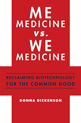 9780231159753: Me Medicine vs. We Medicine: Reclaiming Biotechnology for the Common Good