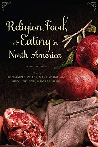 9780231160308: Religion, Food, and Eating in North America (Arts and Traditions of the Table: Perspectives on Culinary History)