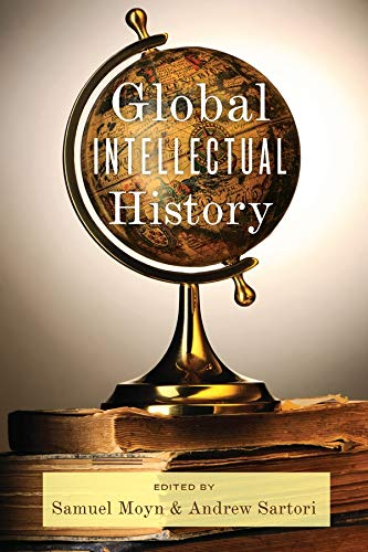9780231160483: Global Intellectual History (Columbia Studies in International and Global History)