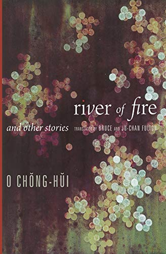9780231160667: River of Fire and Other Stories (Weatherhead Books on Asia)