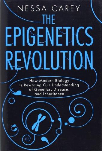 9780231161169: The Epigenetics Revolution: How Modern Biology Is Rewriting Our Understanding of Genetics, Disease and Inheritance
