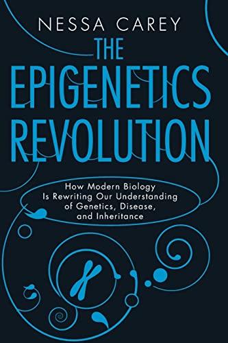 9780231161176: The Epigenetics Revolution: How Modern Biology Is Rewriting Our Understanding of Genetics, Disease, and Inheritance