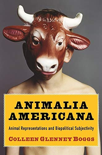 9780231161220: Animalia Americana: Animal Representations and Biopolitical Subjectivity (Critical Perspectives on Animals: Theory, Culture, Science, and Law)