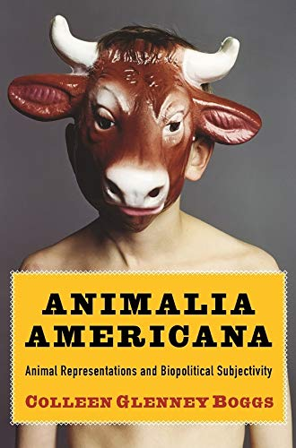 9780231161237: Animalia Americana: Animal Representations and Biopolitical Subjectivity (Critical Perspectives on Animals: Theory, Culture, Science, and Law)