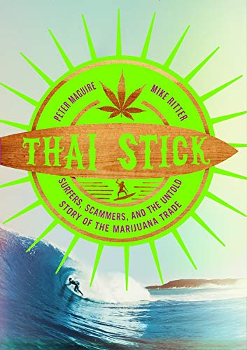 9780231161343: Thai Stick: Surfers, Scammers, and the Untold Story of the Marijuana Trade