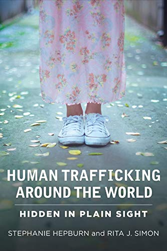 9780231161442: Human Trafficking Around the World: Hidden in Plain Sight