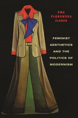 9780231161480: Feminist Aesthetics and the Politics of Modernism