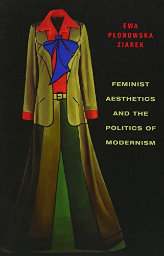 9780231161497: Feminist Aesthetics and the Politics of Modernism (Columbia Themes in Philosophy, Social Criticism, and the Arts)