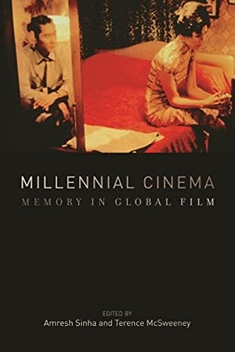 Millennial Cinema: Memory in Global Film: Terence McSweeney