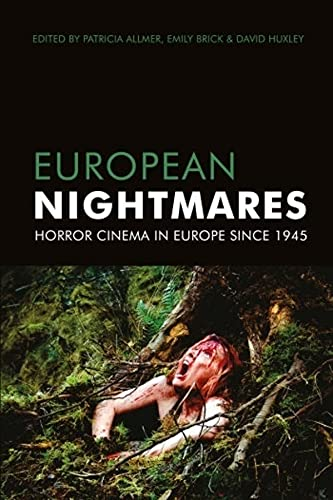 9780231162067: European Nightmares: Horror Cinema in Europe Since 1945