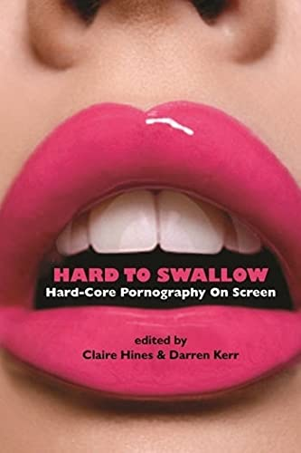 9780231162104: Hard to Swallow: Hard-Core Pornography on Screen