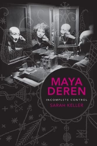 9780231162203: Maya Deren: Incomplete Control (Film and Culture Series)