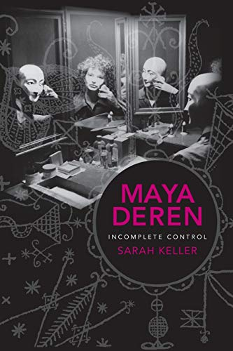 9780231162210: Maya Deren: Incomplete Control (Film and Culture Series)
