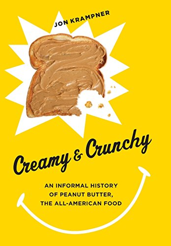 9780231162326: Creamy and Crunchy: An Informal History of Peanut Butter, the All-American Food (Arts and Traditions of the Table: Perspectives on Culinary History)