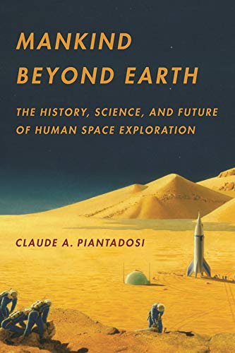 9780231162432: Mankind Beyond Earth: The History, Science, and Future of Human Space Exploration