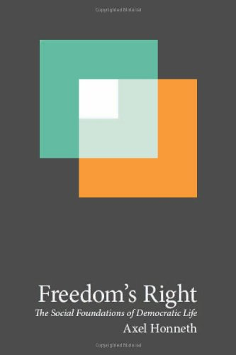 9780231162463: Freedom's Right: The Social Foundations of Democratic Life (New Directions in Critical Theory)