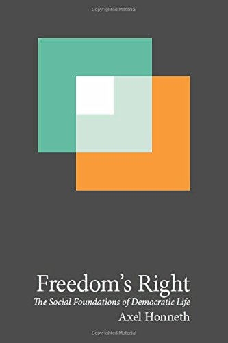 9780231162470: Freedom's Right: The Social Foundations of Democratic Life (New Directions in Critical Theory)