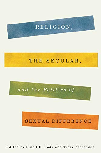 9780231162487: Religion, the Secular, and the Politics of Sexual Difference (Religion, Culture, and Public Life)