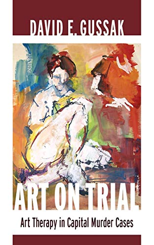 Art on Trial (Hardcover): David Gussak