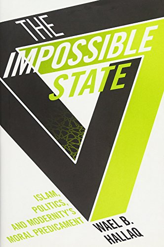 9780231162562: The Impossible State: Islam, Politics, and Modernity's Moral Predicament
