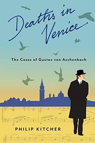 9780231162654: Deaths in Venice: The Cases of Gustav von Aschenbach (Leonard Hastings Schoff Lectures)