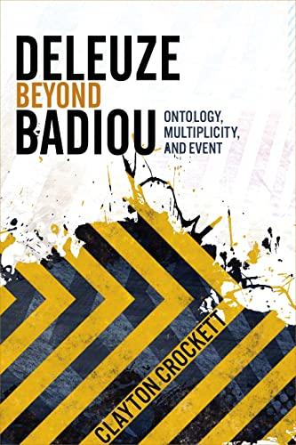 Deleuze Beyond Badiou: Ontology, Multiplicity, and Event (Hardback): Clayton Crockett