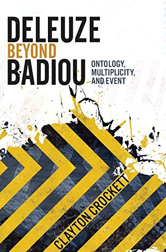 Deleuze Beyond Badiou: Ontology, Multiplicity, and Event (Insurrections: Critical Studies in ...