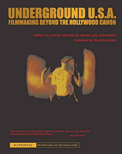 9780231162791: Underground U.S.A.: Filmmaking Beyond the Hollywood Canon (Alterimage)