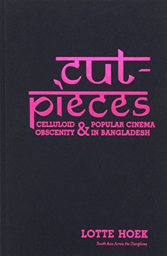 9780231162883: Cut-Pieces: Celluloid Obscenity and Popular Cinema in Bangladesh (South Asia Across the Disciplines)