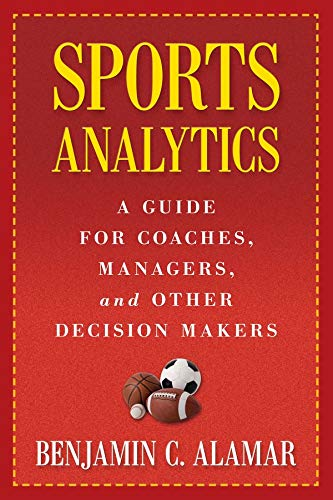 9780231162920: Sports Analytics: A Guide for Coaches, Managers, and Other Decision Makers