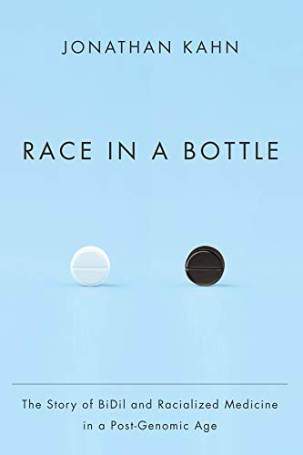 9780231162999: Race in a Bottle: The Story of BiDil and Racialized Medicine in a Post-Genomic Age