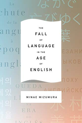 9780231163026: The Fall of Language in the Age of English