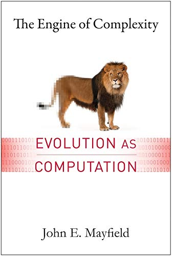 9780231163040: The Engine of Complexity: Evolution as Computation