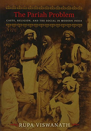 The Pariah Problem: Caste, Religion, and the Social in Modern India (Hardback): Rupa Viswanath