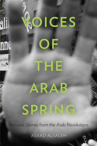 9780231163187: Voices of the Arab Spring: Personal Stories from the Arab Revolutions