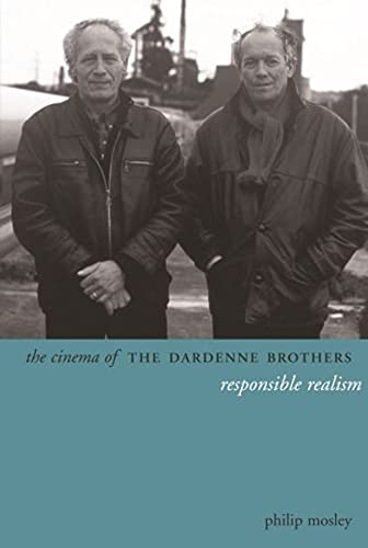 9780231163293: The Cinema of the Dardenne Brothers: Responsible Realism