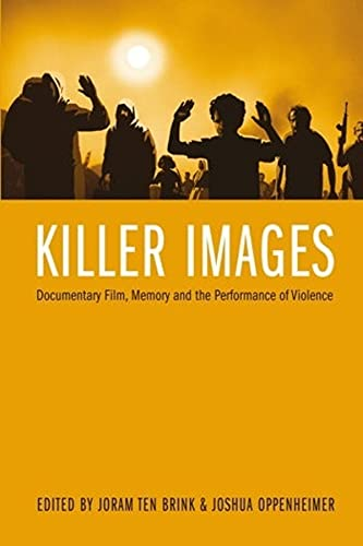 9780231163354: Killer Images: Documentary Film, Memory, and the Performance of Violence (Nonfictions)