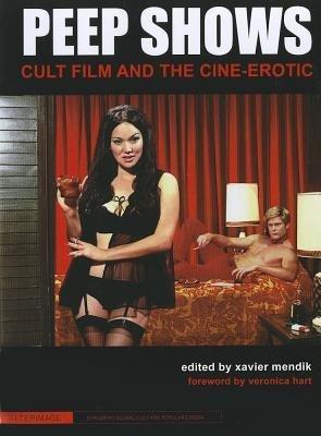 9780231163491: Peep Shows: Cult Film and the Cine-Erotic (AlterImage)
