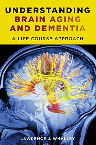 9780231163828: Understanding Brain Aging and Dementia: A Life Course Approach