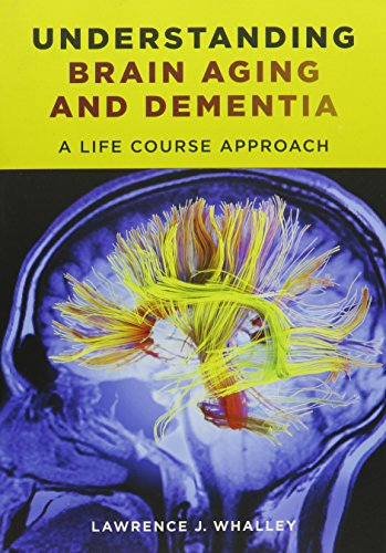 9780231163835: Understanding Brain Aging and Dementia: A Life Course Approach