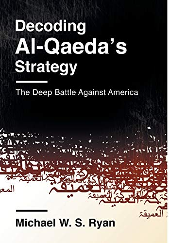9780231163842: Decoding Al-Qaeda's Strategy: The Deep Battle Against America