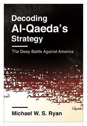 9780231163859: Decoding Al-qaeda's Strategy: The Deep Battle Against America