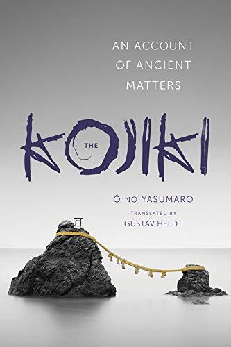 The Kojiki: An Account of Ancient Matters (Hardback)