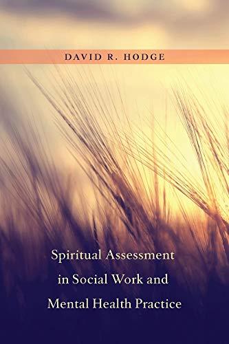 Spiritual Assessment in Social Work and Mental Health Practice: Hodge, David R.