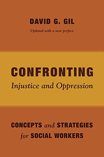 9780231163989: Confronting Injustice and Oppression: Concepts and Strategies for Social Workers (Foundations of Social Work Knowledge Series)