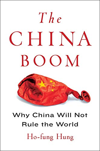9780231164184: The China Boom: Why China Will Not Rule the World