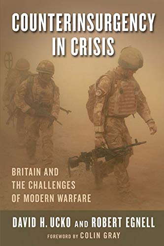 9780231164276: Counterinsurgency in Crisis: Britain and the Challenges of Modern Warfare (Columbia Studies in Terrorism and Irregular Warfare)
