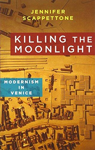9780231164337: Killing the Moonlight: Modernism in Venice (Modernist Latitudes)