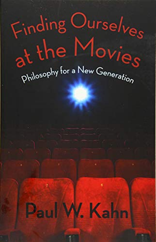 9780231164399: Finding Ourselves at the Movies: Philosophy for a New Generation