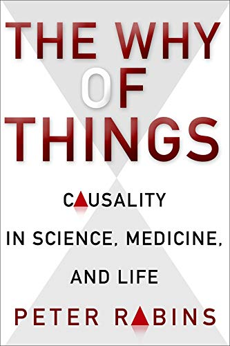 9780231164726: The Why of Things: Causality in Science, Medicine, and Life